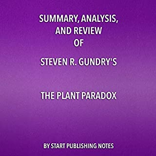 Summary, Analysis, and Review of Steven R. Gundry's The Plant Paradox cover art