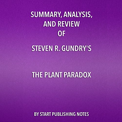 Summary, Analysis, and Review of Steven R. Gundry's The Plant Paradox audiobook cover art