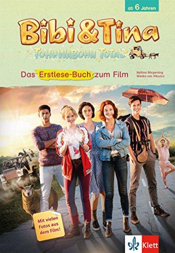 Bibi & Tina - Tohuwabohu Total: Erstlese-Buch zum Film: Mit vielen Fotos aus dem Film! (Lesen lernen mit Bibi und Tina)