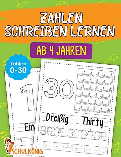 Zahlen Schreiben Lernen Ab 4 Jahren: Das große Übungsheft für Kindergarten, Vorschule und Grundschule - Kinderleicht Zahlen von 0 - 30 Schreiben Lernen - in Deutsch und Englisch - Perfekt zum Üben!