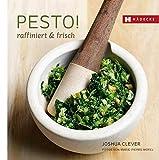 PESTO!: raffiniert & frisch