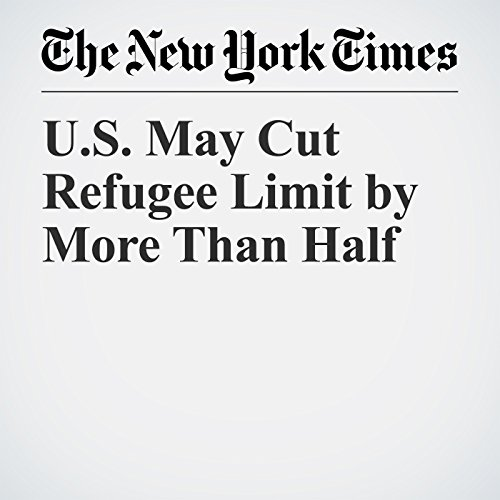 U.S. May Cut Refugee Limit by More Than Half copertina