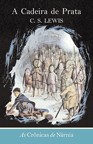 A Cadeira de Prata (As Crônicas de Nárnia Livro 6)