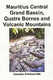 Mauritius Central Grand Bassin, Quatre Bornes and Volcanic Mountains: Souvenir Bilduma bat argazki koloretan epigrafeekin (Argazki Albumak Book 12) (Basque Edition)