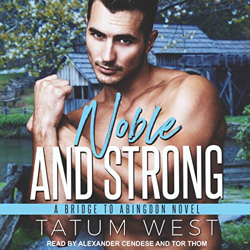Noble and Strong (Bridge to Abingdon Series, Book 5) - Tatum West