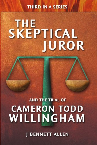 The Skeptical Juror and the Trial of Cameron Todd Willingham (English Edition)