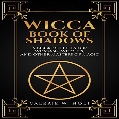 Wicca: Book of Shadows: A Book of Spells for Wiccans, Witches, and Other Masters of Magic, Book 2 audiobook cover art