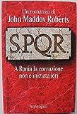 S.P.Q.R. A Roma la corruzione non è iniziata ieri - Prima Edizione
