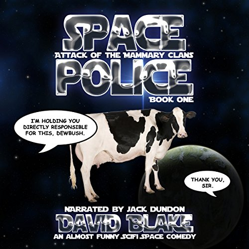 Space Police: Attack of the Mammary Clans audiobook cover art