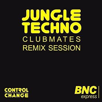 Jungle Techno Club Mates Remix Session