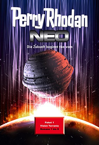 Perry Rhodan Neo Paket 1: Vision Terrania: Perry Rhodan Neo Romane 1 bis 8 (Perry Rhodan Neo Paket Sammelband) (German Edition)