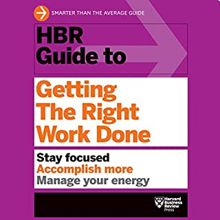 HBR Guide to Getting the Right Work Done cover art