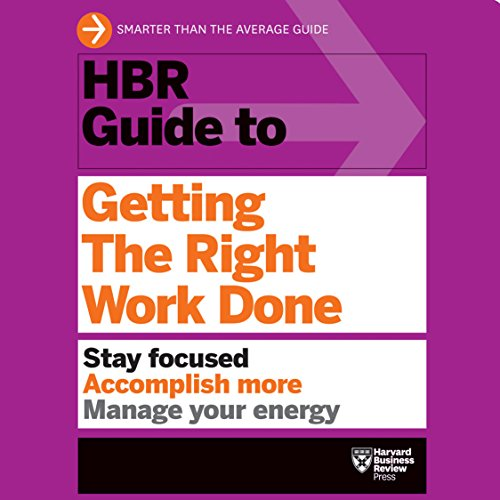 HBR Guide to Getting the Right Work Done audiobook cover art