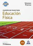 Cuerpo de Maestros Educación Física. Volumen Práctico (Maestros 2015)