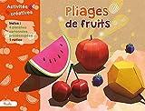 Pliages de fruits: Avec 4 planches cartonnées prédécoupées, 1 notice (Activités créatives)