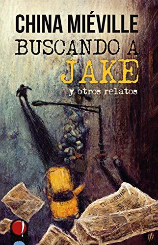 Buscando a Jake y otros relatos (Ojos de plato nº 2)