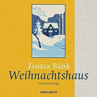 Weihnachtshaus                   Autor:                                                                                                                                 Zsuzsa Bánk                               Sprecher:                                                                                                                                 Zsuzsa Bánk                      Spieldauer: 3 Std. und 8 Min.     16 Bewertungen     Gesamt 4,1
