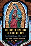The Greek Trilogy of Luis Alfaro: Electricidad; Oedipus El Rey; Mojada