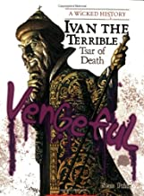 Ivan the Terrible (A Wicked History)