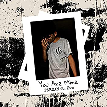 You Are Mine (feat. Eve)