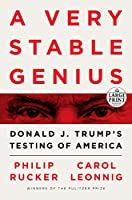 A Very Stable Genius: Donald J. Trump's Testing of America (Random House Large Print)