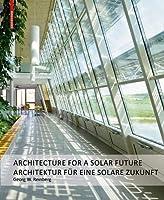 Georg W. Reinberg: Architektur Fuer Eine Solare Zukunft/ Architecture for a Solar Future
