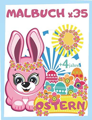 Ostern Malbuch x35   +4 Jahre: Malbuch / Malheft für Kinder und Kleinkinder Vorschule und Kindergarten ab 4 Jahren   Mehrfarbige Osterei- und ... Ostergeschenk-Idee zum Anbieten mit Pralinen