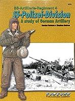 6516: Ss-Artillerie-Regiment 4, Ss-Polizei-Division: a Study of German Artillery
