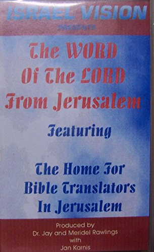 The Word of the Lord From Jerusalem Featuring the Home for Bible Translators in Jerusalem