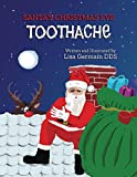 Santa's Christmas Eve Toothache: A Christmas Eve Adventure Story