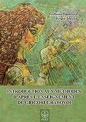 Introduction aux méthodes d'après l'enseignement de Grigori Grabovoi (FRENCH Edition) de Svetlana Smirnova