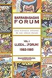 Barrabasadas Forum (Historia informal de los cómics Forum): vol. 1. Llega...¡Forum! 1982-1985