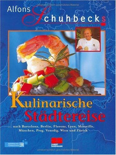 Alfons Schuhbecks Kulinarische Städtereise: Von Tapas bis Tafelspitz