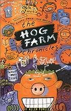 The Hog Farm Chronicles