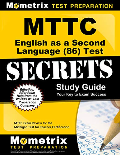 Compare Textbook Prices for MTTC English as a Second Language 86 Test Secrets Study Guide: MTTC Exam Review for the Michigan Test for Teacher Certification Mometrix Secrets Study Guides Study Guide Edition ISBN 9781610721158 by MTTC Exam Secrets Test Prep Team