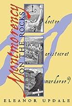 Montmorency On The Rocks: Doctor, Aristocrat, Murderer? (Montmorency, #2)
