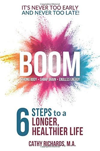 BOOM: 6 Steps to a Longer, Healthier Life