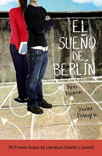 El sueño de Berlín (LITERATURA JUVENIL (a partir de 12 años) -...