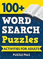 100+ Word Search Puzzles: Activities For Adults