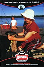 Junior Pro Angler's Guide - Book 1: The Basics to Catching More and Bigger Fish