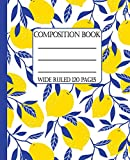 Wide Ruled Composition Book: Beautiful blue foliage and bright yellow lemons give this notebook a fresh, clean look. Keep your notes neat for school, ... too! (Mediterranean Composition Notebooks)