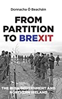 From Partition to Brexit: The Irish Government and Northern Ireland