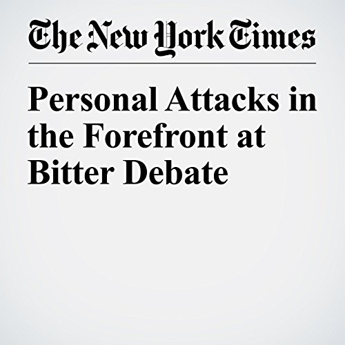 Personal Attacks in the Forefront at Bitter Debate cover art