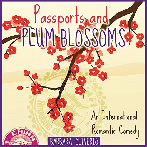 Passports and Plum Blossoms: An International Romantic Comedy audiobook cover art