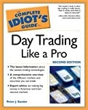 The Complete Idiot's Guide to Day Trading Like a Pro by Peter J. Sander