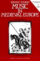 Music in Medieval Europe (Prentice Hall History of Music Series)