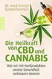Die Heilkraft von CBD und Cannabis: Wie wir mit Hanfprodukten unsere Gesundheit verbessern knnen