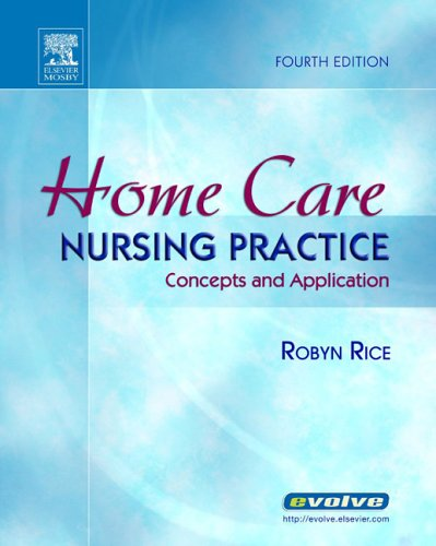Compare Textbook Prices for Home Care Nursing Practice: Concepts and Application Home Health Nursing Practice: Concepts & Appl  Rice 4 Edition ISBN 9780323030724 by Rice PhD  RN, Robyn