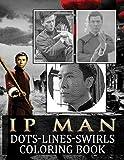 Ip Man Dots Lines Swirls Coloring Book: Ip Man Beautiful Simple Designs An Adult Activity Diagonal Line, Swirls Book