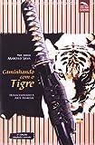 Caminhando Com O Tigre. Transcendendo A Arte Marcial